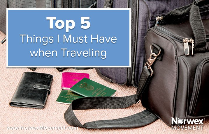 Top 5 Things I Must Have when Traveling